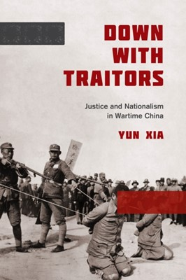 Down with Traitors Yun Xia 9780295742861