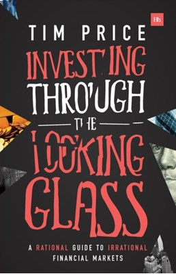 Investing Through the Looking Glass Tim Price 9780857195364