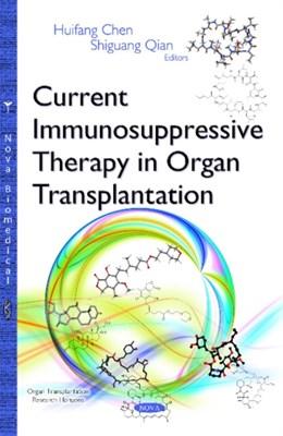 Current Immunosuppressive Therapy in Organ Transplantation  9781634828987