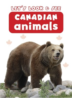Let's Look & See: Canadian Animals  9781861473776