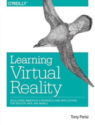 Learning Virtual Reality Tony Parisi 9781491922835