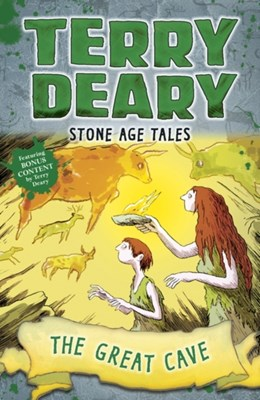 Stone Age Tales: The Great Cave Terry Deary 9781472950314