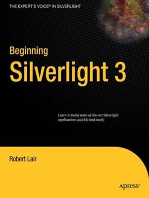 Beginning Silverlight 3 Robert L. Lair 9781430223771