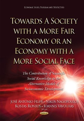 Towards a Society with a More Fair Economy or an Economy with a More Social Face  9781634829007