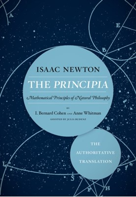 The Principia: The Authoritative Translation Sir Isaac Newton 9780520290747