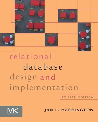 Relational Database Design and Implementation Jan L. (Professor and Department Chair Harrington 9780128043998