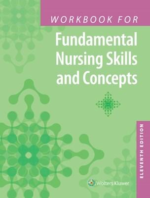 Workbook for Fundamental Nursing Skills and Concepts Barbara Kuhn Timby 9781496334541