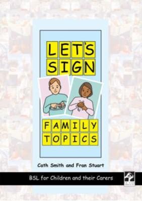 Let's Sign Family Topics Fran Stuart, Cath Smith 9781905913015
