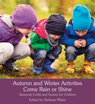 Autumn and Winter Activities Come Rain or Shine  9781782504405