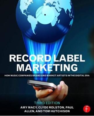 Record Label Marketing Clyde Philip Rolston, Tom Hutchison, Amy Macy, Paul Allen, Clyde Philip (Belmont University) Rolston, Tom (formerly Department of Recording Industry Hutchison, Paul (Associate Professor Allen 9780415715140