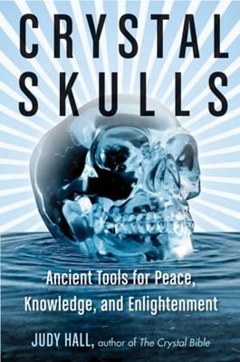 Crystal Skulls Judy (Judy Hall) Hall 9781578635948