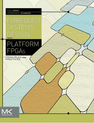 Embedded Systems Design with Platform FPGAs Ronald R. Sass 9780123743336