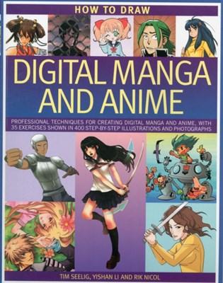 How to Draw Digital Manga and Anime Rik Nicol, Tim Seelig, Yishan Li 9781780191416
