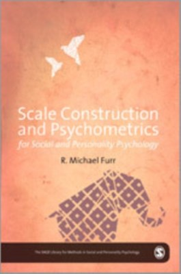 Scale Construction and Psychometrics for Social and Personality Psychology Mike Furr 9780857024046