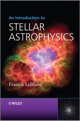 An Introduction to Stellar Astrophysics Francis LeBlanc 9780470699560