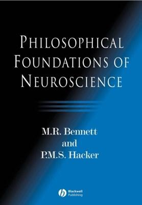 Philosophical Foundations of Neuroscience P. M. S. Hacker, M. R. Bennett 9781405108386