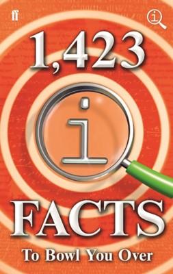 1,423 QI Facts to Bowl You Over Anne Miller, James Harkin, John Lloyd 9780571339105