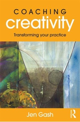 Coaching Creativity Jen (coach in private practice Gash 9781138960800