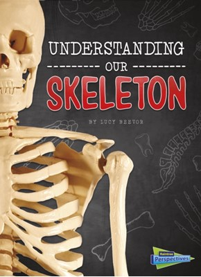 Understanding Our Skeleton Lucy Beevor 9781474737531