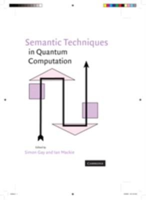 Semantic Techniques in Quantum Computation  9780521513746