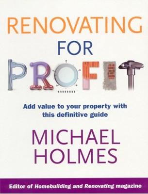 Renovating For Profit Michael Holmes 9780091896003