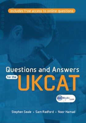 Questions and Answers for the UKCAT Stephen (GP Principal in Cornwall) Seale, Sam (GP Principal in Cornwall) Radford, Noor (GP Principal in Cornwall) Hamad 9781907904516