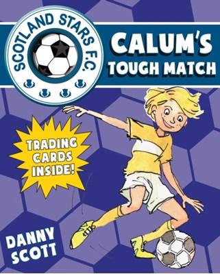 Calum's Tough Match Danny Scott 9781782502814