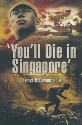 You'll Die in Singapore Charles McCormack 9781844155408