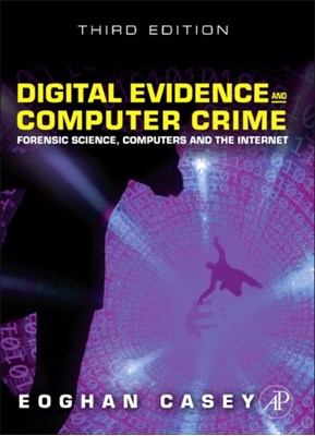 Digital Evidence and Computer Crime Eoghan (Eoghan Casey Casey 9780123742681