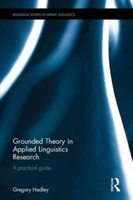 Grounded Theory in Applied Linguistics Research Gregory (Niigata University of International and Information Studies Hadley 9781138795105