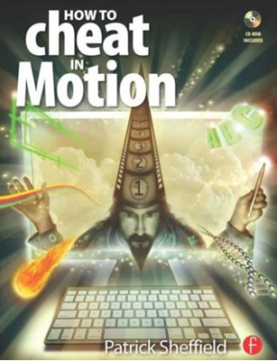 How to Cheat in Motion Patrick Sheffield 9780240810973