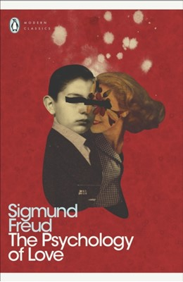 The Psychology of Love Sigmund Freud 9780141186030