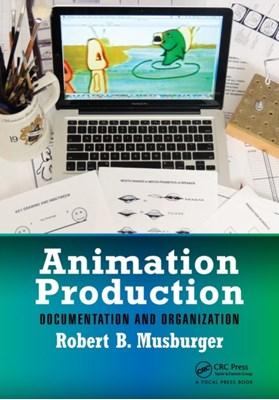 Animation Production Robert B. Musburger 9781138032644