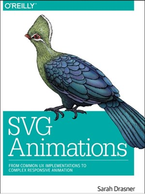 SVG Animations Sarah Drasner 9781491939703