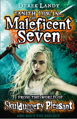 The Maleficent Seven (From the World of Skulduggery Pleasant) Derek Landy 9780007531943