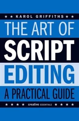 The Art Of Script Editing Karol Griffiths 9781843445074