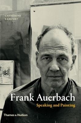 Frank Auerbach Catherine Lampert 9780500239254