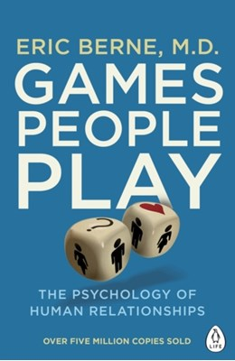 Games People Play Eric Berne 9780241257470