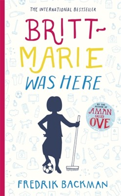 Britt-Marie Was Here Fredrik Backman 9781473617209