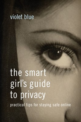 The Smart Girl's Guide To Privacy Violet Blue 9781593276485