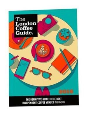 The London Coffee Guide Allegra Strategies 9780956775955