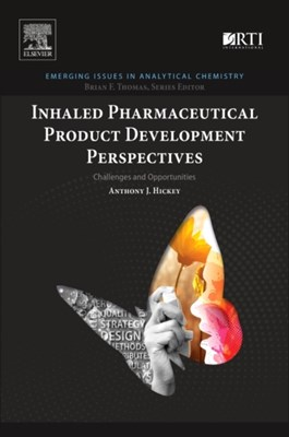 Inhaled Pharmaceutical Product Development Perspectives Anthony J. (RTI International Hickey 9780128122099