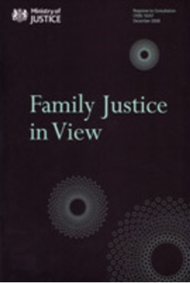 Family Justice in View Great Britain: Ministry of Justice 9780101750226