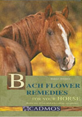 Bach Flower Remedies for Your Horse  9783861279211