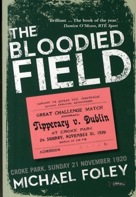 The Bloodied Field Michael Foley 9781847177674