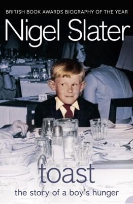 Toast Nigel Slater 9781841154718