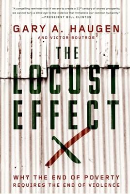 The Locust Effect Gary A. Haugen, Victor Boutros 9780199937875