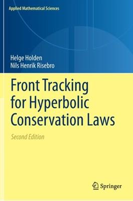 Front Tracking for Hyperbolic Conservation Laws Nils Henrik Risebro, Helge Holden 9783662475065