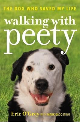 Walking with Peety Eric O'Grey, Mark Dagostino 9781478971160