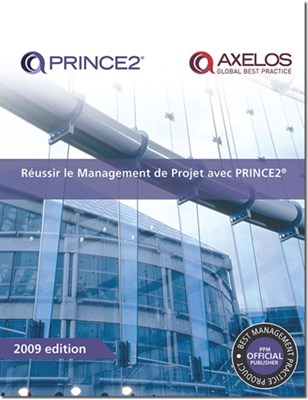 Raussir le management de projet avec PRINCE2 [French print version of Managing successful projects with PRINCE2] Office of Government Commerce 9780113312153
